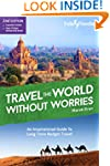 Travel the World Without Worries: An...