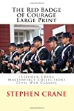 The Red Badge of Courage Large Print: (Stephen Crane Masterpiece Collection) Civil War Classic