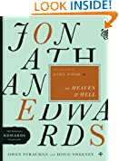 Jonathan Edwards on Heaven and Hell (The Essential Edwards Collection)