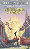 The Eternal Champion (Erekose Series) Michael Moorcock