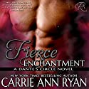 Fierce Enchantment: Dante's Circle, Book 5 Audiobook by Carrie Ann Ryan Narrated by Gregory Salinas