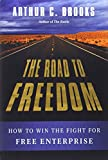 img - for The Road to Freedom: How to Win the Fight for Free Enterprise book / textbook / text book