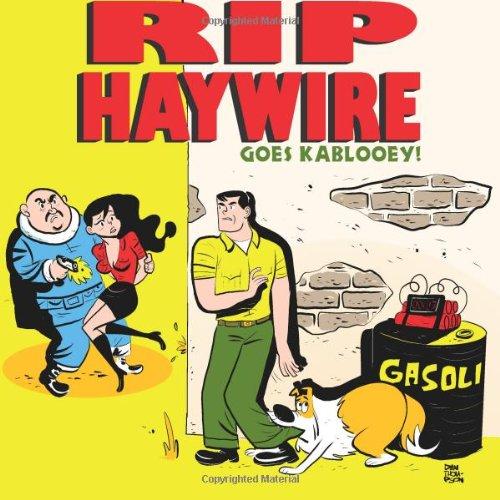 Rip Haywire goes KABLOOEY!