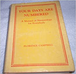 your days are numbered a manual of numerology for everybody