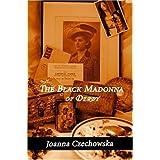 The Black Madonna of Derby ~ Joanna Czechowska