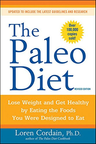 The-Paleo-Diet-Lose-Weight-and-Get-Healthy-by-Eating-the-Foods-You-Were-Designed-to-Eat