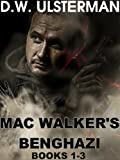 MAC WALKERS BENGHAZI:  The Complete Collection
