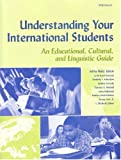 img - for Understanding Your International Students: An Educational, Cultural, and Linguistic Guide (Michigan Teacher Resource) book / textbook / text book
