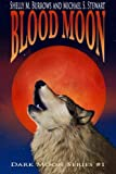 img - for Blood Moon (Dark Moon Series) (Volume 1) book / textbook / text book