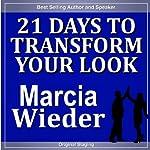 21 Days to Transform Your Look | Marcia Wieder
