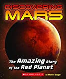 Discovering Mars: The Amazing Stoy of the Red Planet
