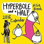 Hyperbole and a Half 2016 Wall Calendar