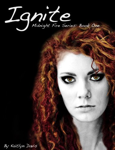 Ignite (Midnight Fire Series)