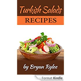 Cookbook:Turkish Salads Recipes (Healthy Vegan  recipes Book 1) (English Edition)