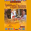 Spanish for Retail Business Audiobook by Stacey Kammerman Narrated by Stacey Kammerman