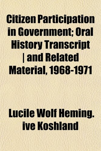 Citizen Participation in Government; Oral History Transcript | and Related Material, 1968-1971