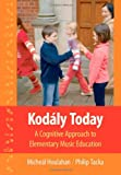 Kodály Today: A Cognitive Approach to Elementary Music Education