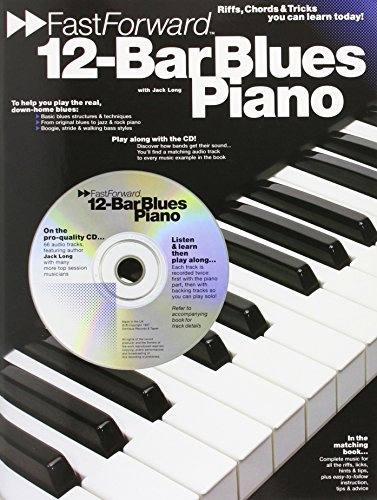 12-BAR BLUES PIANO: Riffs, Licks and Tricks You Can Learn Today (Fast Forward (Music Sales))