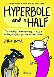 Hyperbole And A Half (Em Portugues do Brasil)