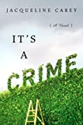 It's a Crime by Jacqueline Carey cover image