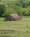 img - for Mountain Memories: True Stories and Half Truths from Appalachia book / textbook / text book