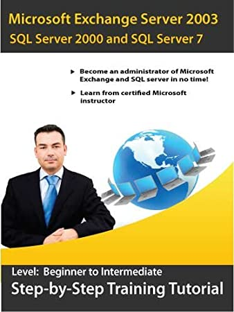 Microsoft Exchange Server 2003 and SQL server 2000 Step-by-Step Training Courses (2 CD set)