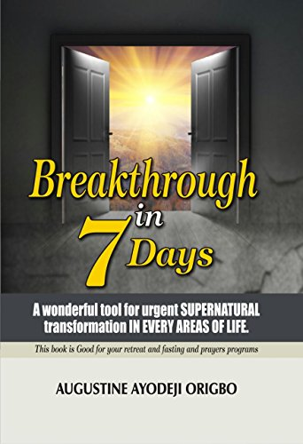 breakthrough-in-7-days-a-wonderful-tool-for-urgent-supernatural-transformation-in-every-areas-of-lif