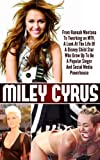Miley Cyrus - From Hannah Montana To Twerking on MTV, A Look At The Life Of A Disney Child Star Who Grew Up To Be A Popular Singer And Social Media Powerhouse ... Cyrus Life Story, Twerking MTV Miley Cyrus)