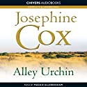 Alley Urchin (       UNABRIDGED) by Josephine Cox Narrated by Maggie Ollerenshaw