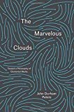 img - for The Marvelous Clouds: Toward a Philosophy of Elemental Media book / textbook / text book