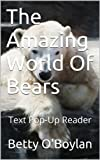 The Amazing World Of Bears - Text Pop-Up Reader