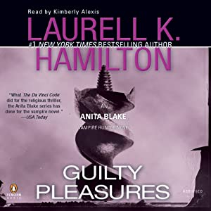 Guilty Pleasures: Anita Blake Vampire Hunter, Book 1 | [Laurell K. Hamilton]