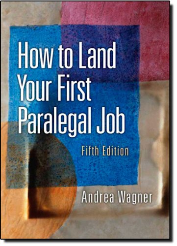 How to Land Your First Paralegal Job (5th Edition)