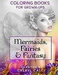 Mermaids, Fairies & Fantasy: Coloring...