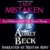 Lady Mistaken: Le Debauche Club | [Aubrey Beck]