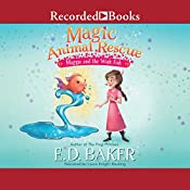 Maggie and the Wish Fish: Magic Animal Rescue, Book 2 | E. D. Baker