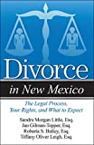 Divorce in New Mexico: The Legal Process, Your Rights, and What to Expect
