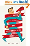 Das kolumnistische Manifest: Das Best...