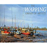 The Wapping Group of Artists: Sixty Years of Painting by the Thames ~ P. Banning