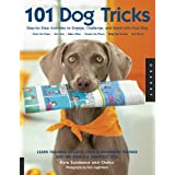 101 Dog Tricks: Step by Step Activities to Engage, Challenge, and Bond with Your Dog ~ Kyra Sundance