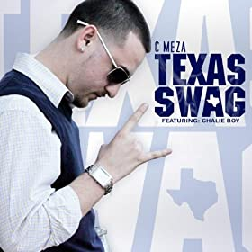texas swag feat chalie boy c meza from the album texas swag feat