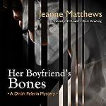 Her Boyfriend's Bones: A Dinah Pelerin Mystery, Book 4 | Jeanne Matthews