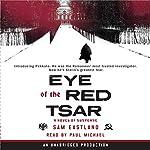 Eye of the Red Tsar: A Novel of Suspense | Sam Eastland