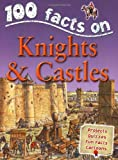 Knights and Castles (100 Facts)