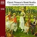 Classic Women's Short Stories (Unabridged Selections) Hörbuch von Katherine Mansfield, Kate Chopin, Virginia Woolf Gesprochen von: Carole Boyd, Liza Ross, Teresa Gallagher