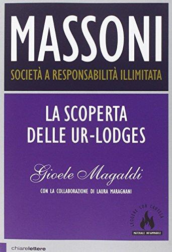 Massoni Società a responsabilità illimitata La scoperta delle Ur Lodges PDF