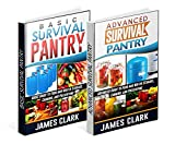 Survival Pantry Box Set: Beginners and Advanced Guides to Food and Water Storage, Canning, and Preserving (Prepping, Survival Pantry)