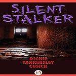 Silent Stalker   Richie Tankersley Cusick