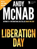 img - for Liberation Day (Nick Stone Book 5): Andy McNab's best-selling series of Nick Stone thrillers - now available in the US, with bonus material book / textbook / text book
