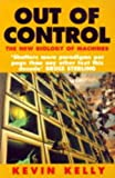 Out of Control: The New Biology of Machines (1857023080) by Kelly, Kevin